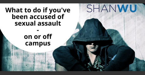 What to do if you've been accused of sexual assault - on or off campus _ shanlon wu