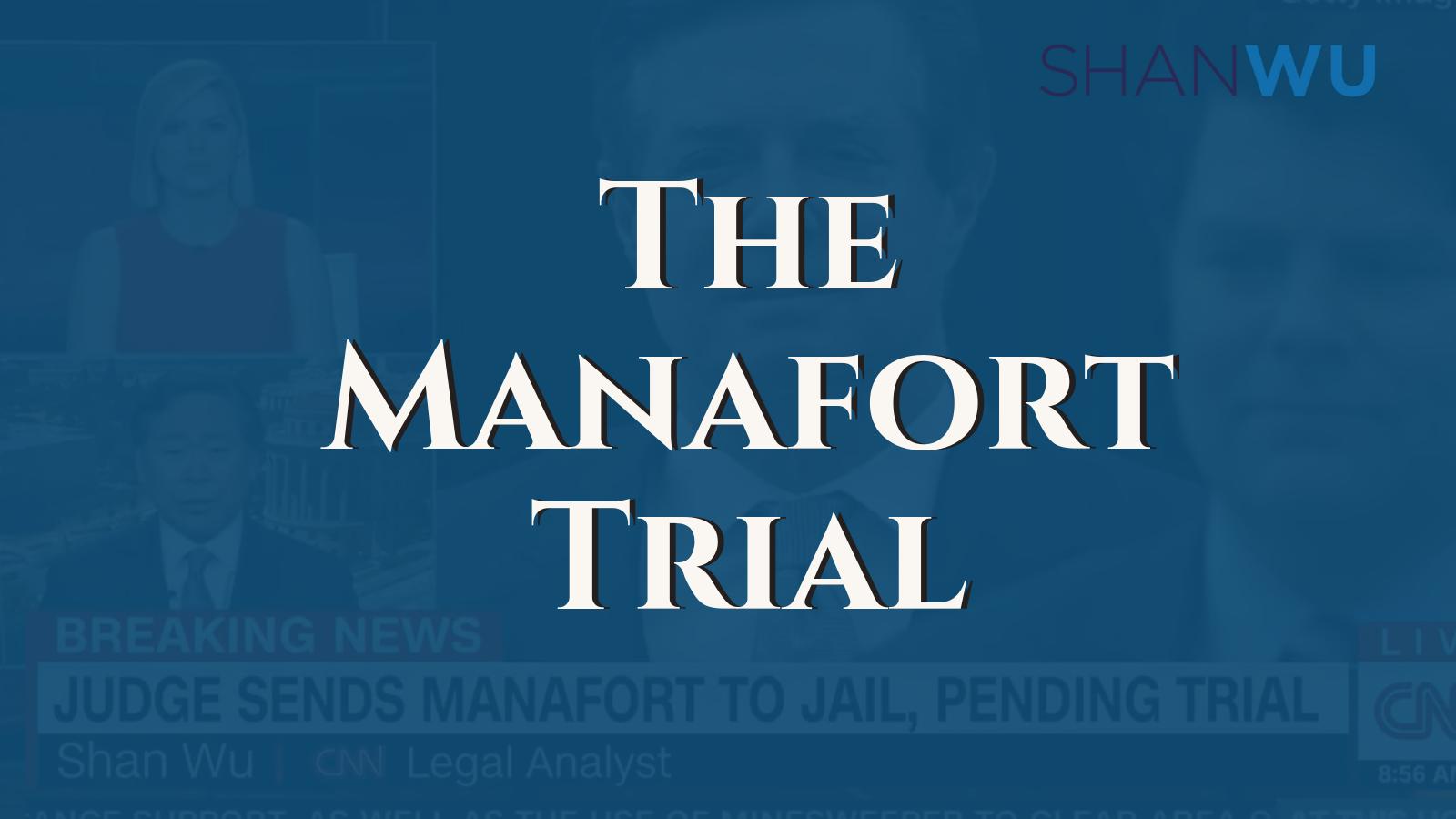 manafort trial recap - Shanlon Wu